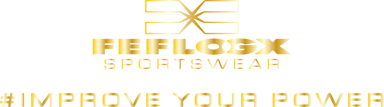 FEFLOGX Sportswear, # Improve Your Power.